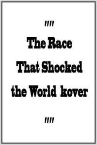 The Race That Shocked the World