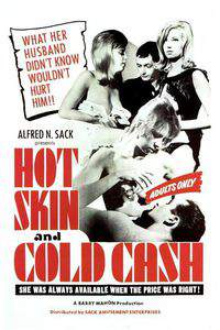 Hot Skin, Cold Cash