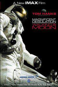 Magnificent Desolation: Walking on the Moon 3D