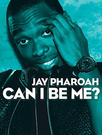 Jay Pharoah: Can I Be Me?