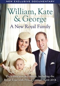 William, Kate & George: A New Royal Family