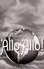 The Return of 'Allo 'Allo!