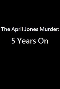 The April Jones Murder: 5 Years On