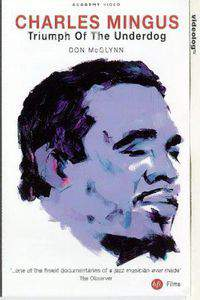 Charles Mingus: Triumph of the Underdog