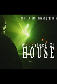 The Woodstock of House