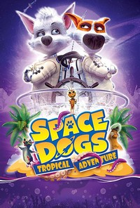 Space Dogs: Tropical Adventure (Return to Earth)
