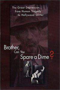 Brother Can You Spare a Dime