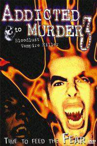 Addicted to Murder 3: Blood Lust