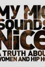 My Mic Sounds Nice: The Truth About Women in Hip Hop