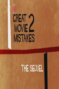 Great Movie Mistakes 2: The Sequel